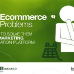 [FREE EBOOK] 5 Ecommerce Problems and how to solve them using Marketing Automation Platform, Part 1