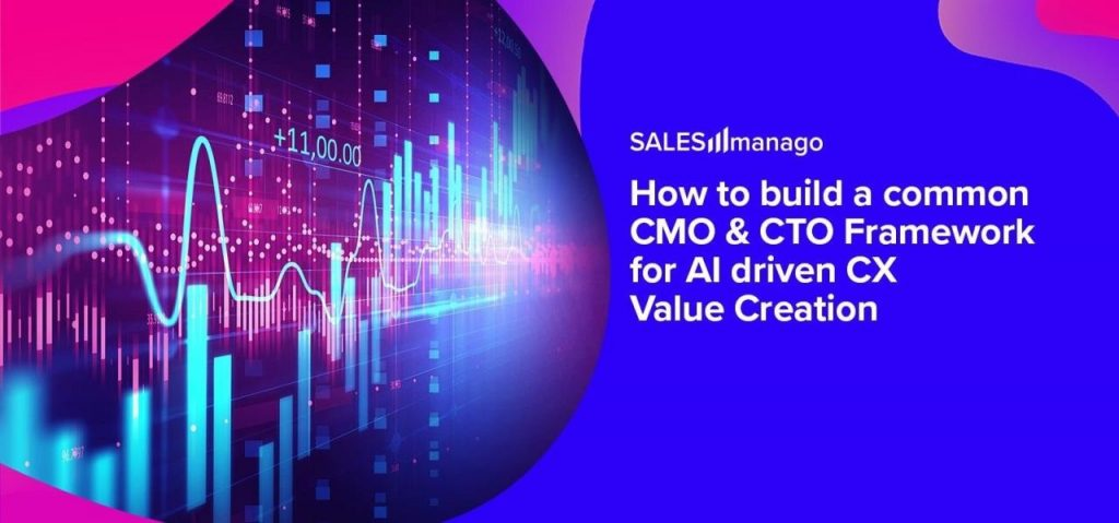 How to build a common CMO & CTO Framework for AI driven CX Value Creation
